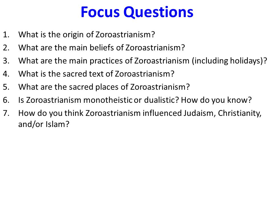 Focus Questions What is the origin of Zoroastrianism