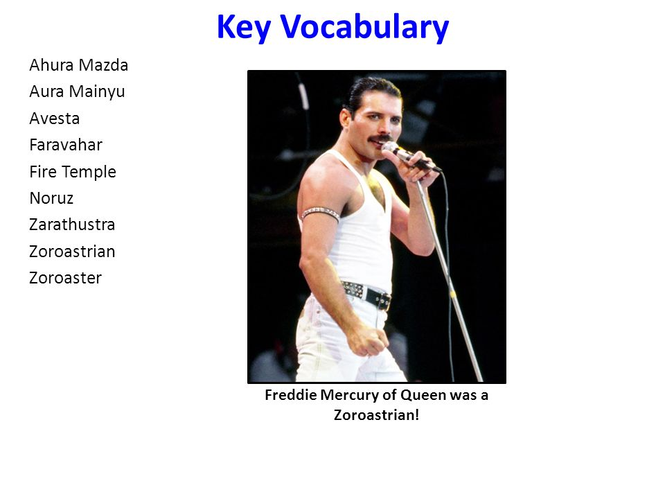 Freddie Mercury of Queen was a Zoroastrian!