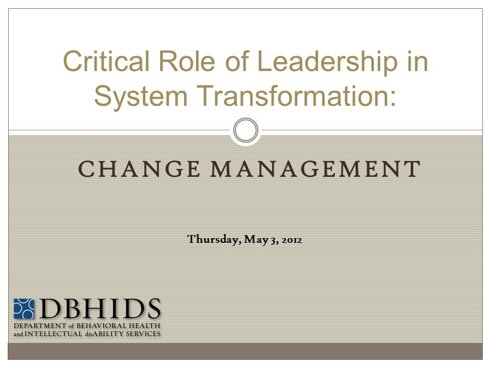 Critical Role of Leadership in System Transformation: