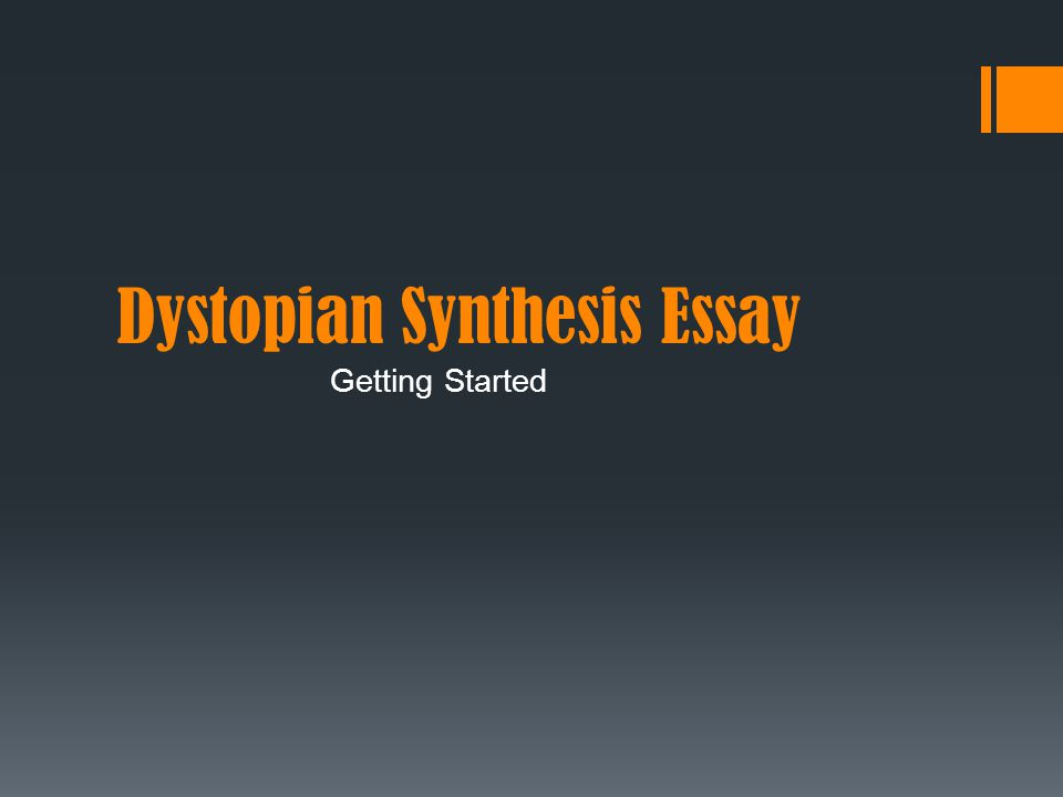 Dystopian Synthesis Essay