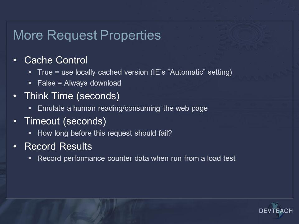 More Request Properties