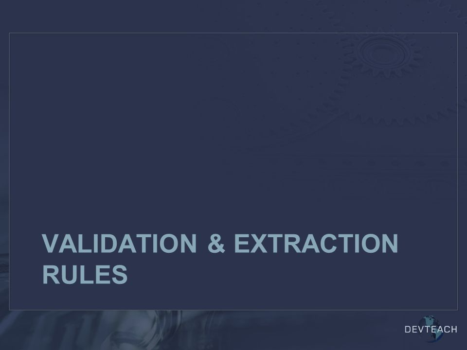 Validation & Extraction Rules