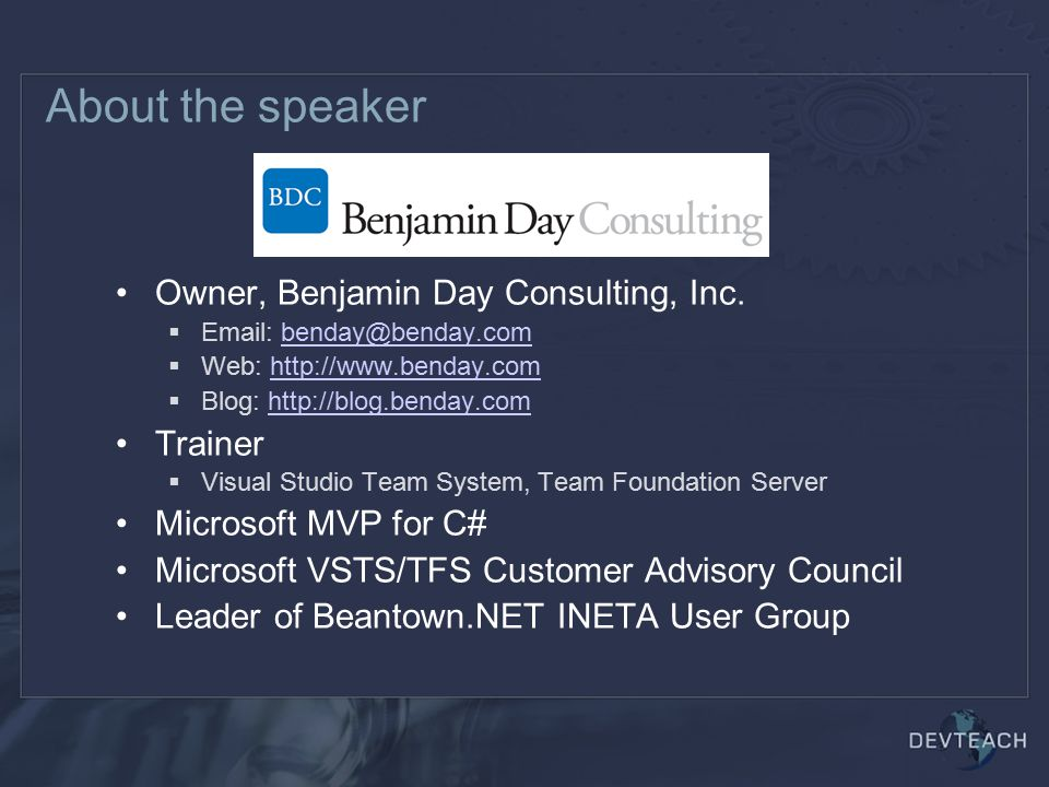 About the speaker Owner, Benjamin Day Consulting, Inc. Trainer