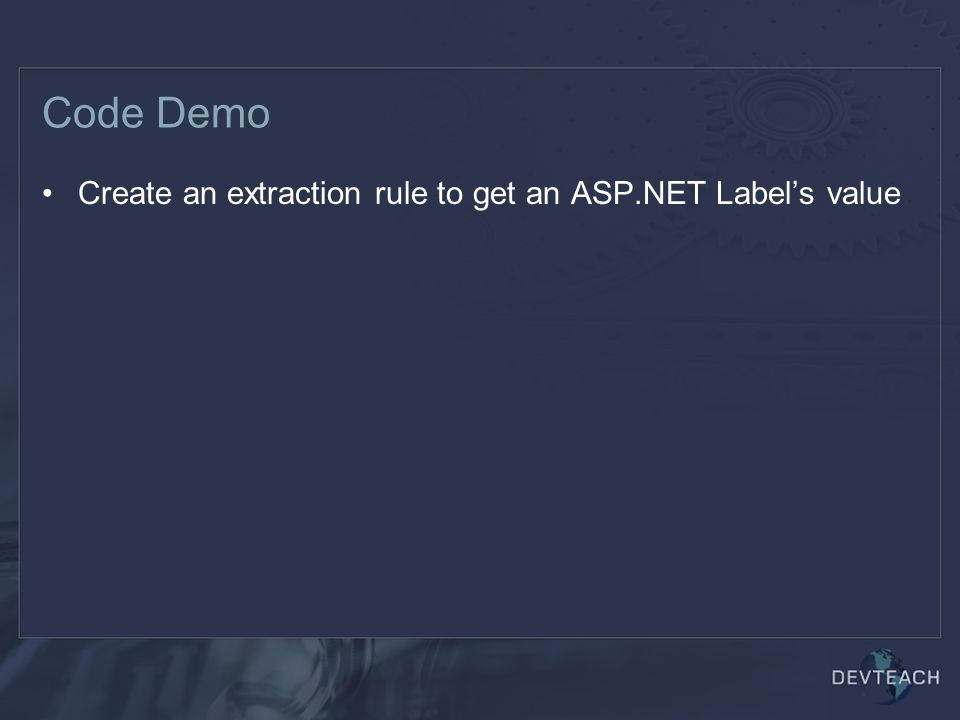 Code Demo Create an extraction rule to get an ASP.NET Label's value