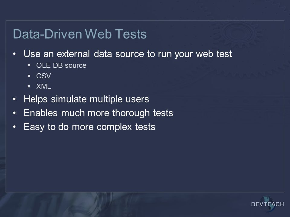 Data-Driven Web Tests Use an external data source to run your web test