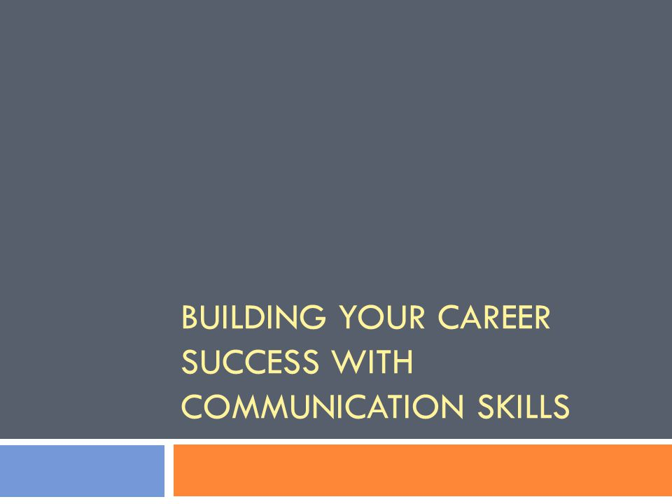 Building your career success with communication skills