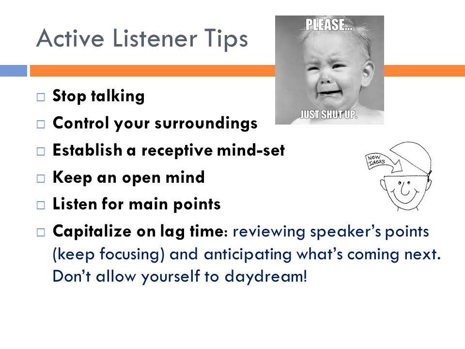 Active Listener Tips Stop talking Control your surroundings