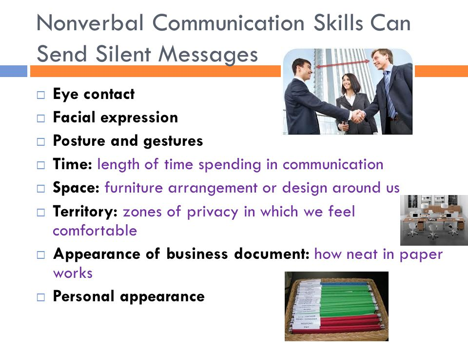 Nonverbal Communication Skills Can Send Silent Messages