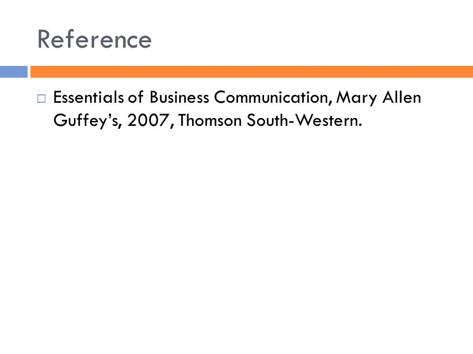 Reference Essentials of Business Communication, Mary Allen Guffey's, 2007, Thomson South-Western.