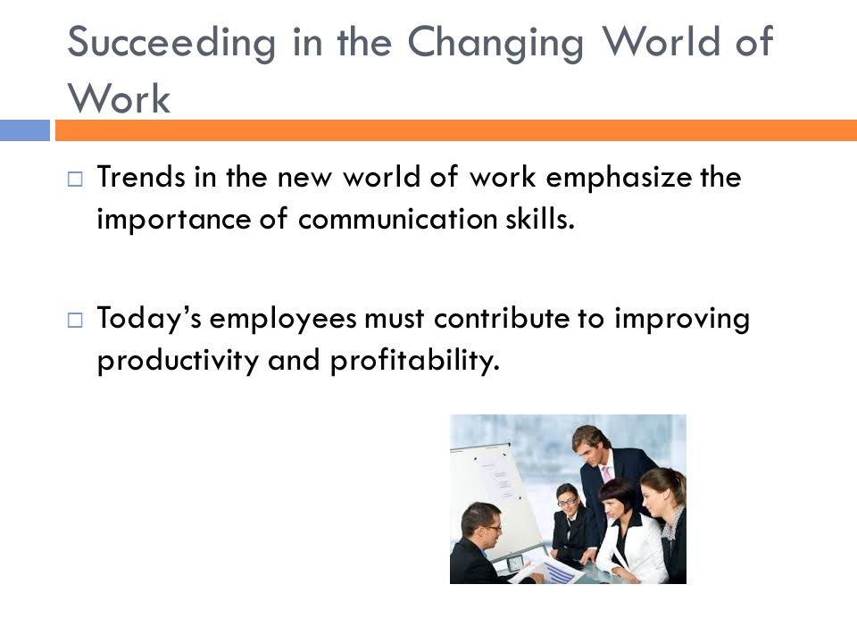 Succeeding in the Changing World of Work