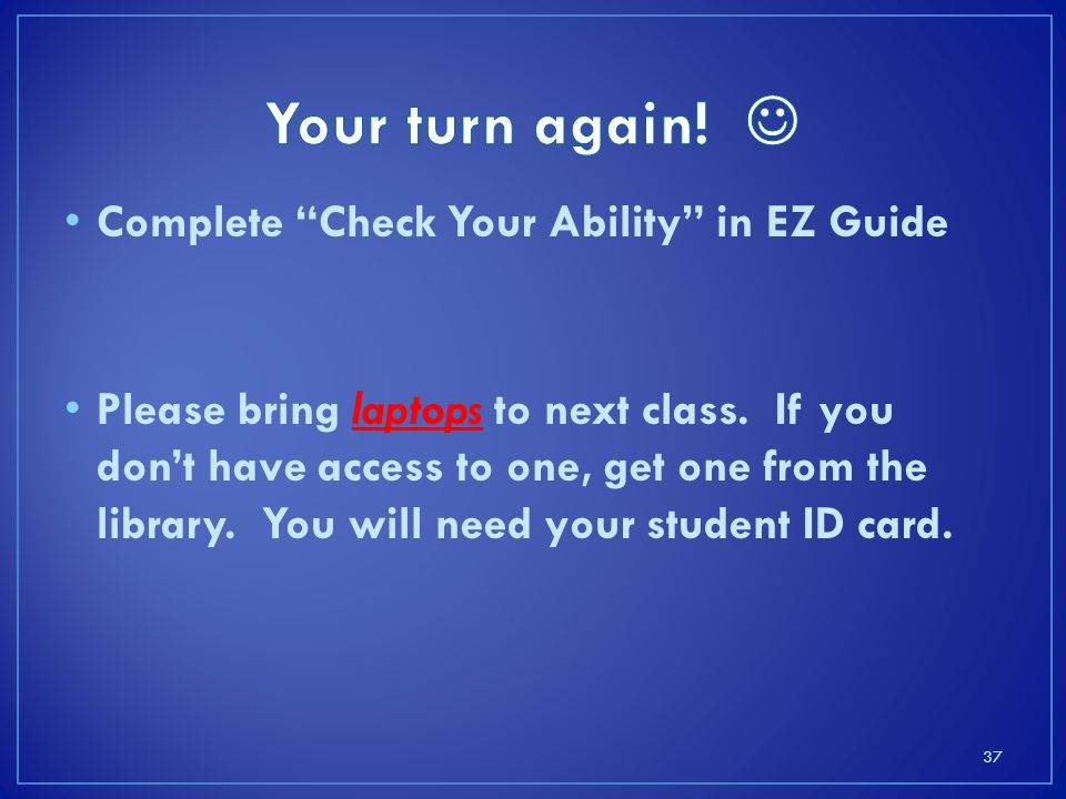 Your turn again!  Complete Check Your Ability in EZ Guide