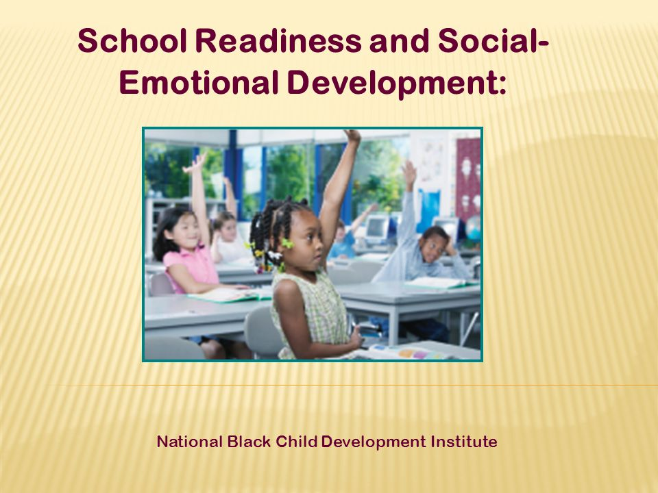 School Readiness and Social-Emotional Development: