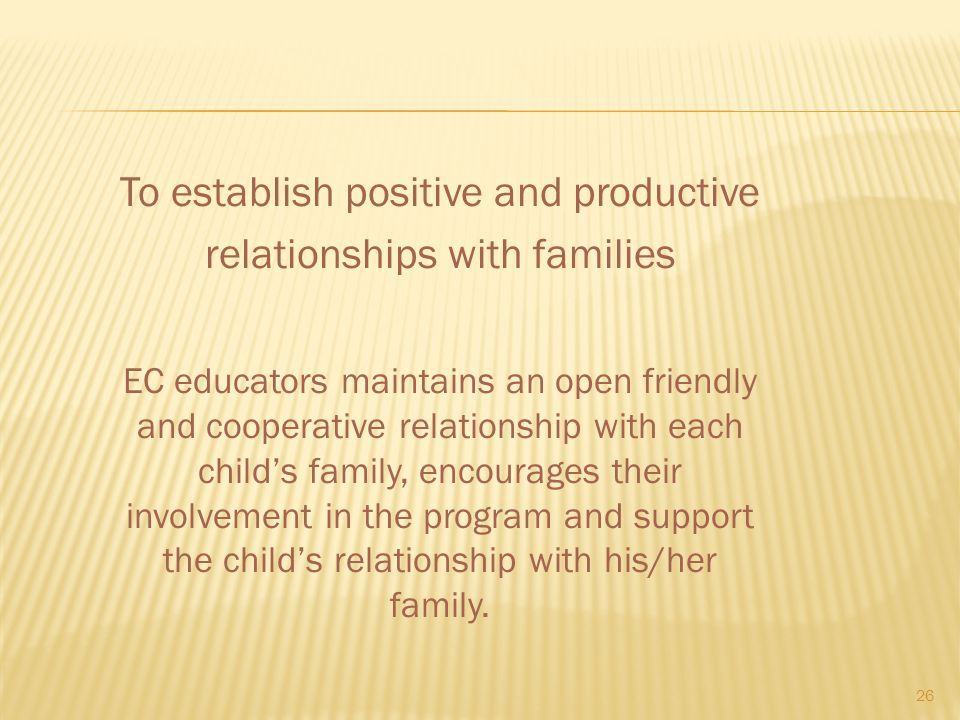 To establish positive and productive relationships with families