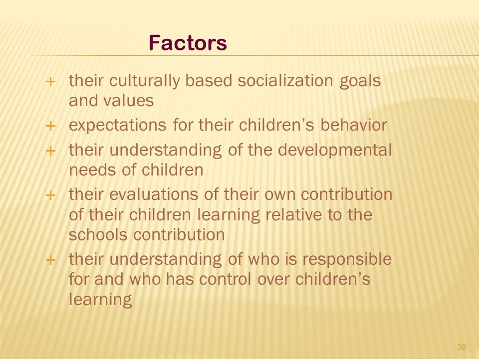 Factors their culturally based socialization goals and values