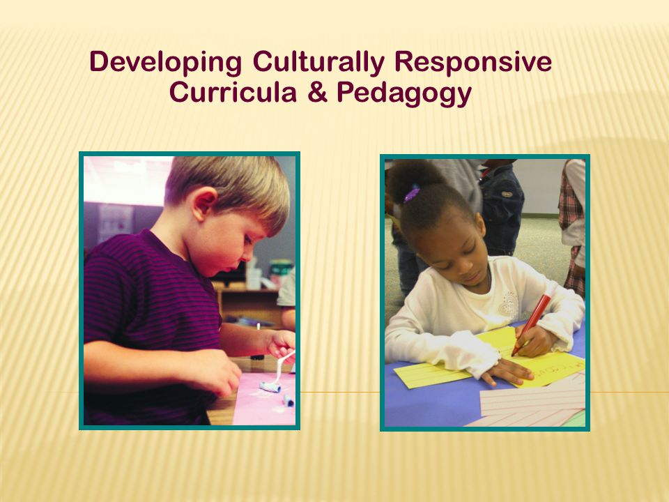 Developing Culturally Responsive Curricula & Pedagogy