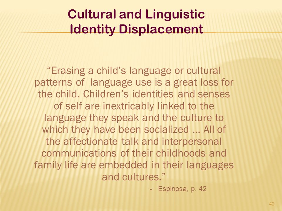 Cultural and Linguistic Identity Displacement
