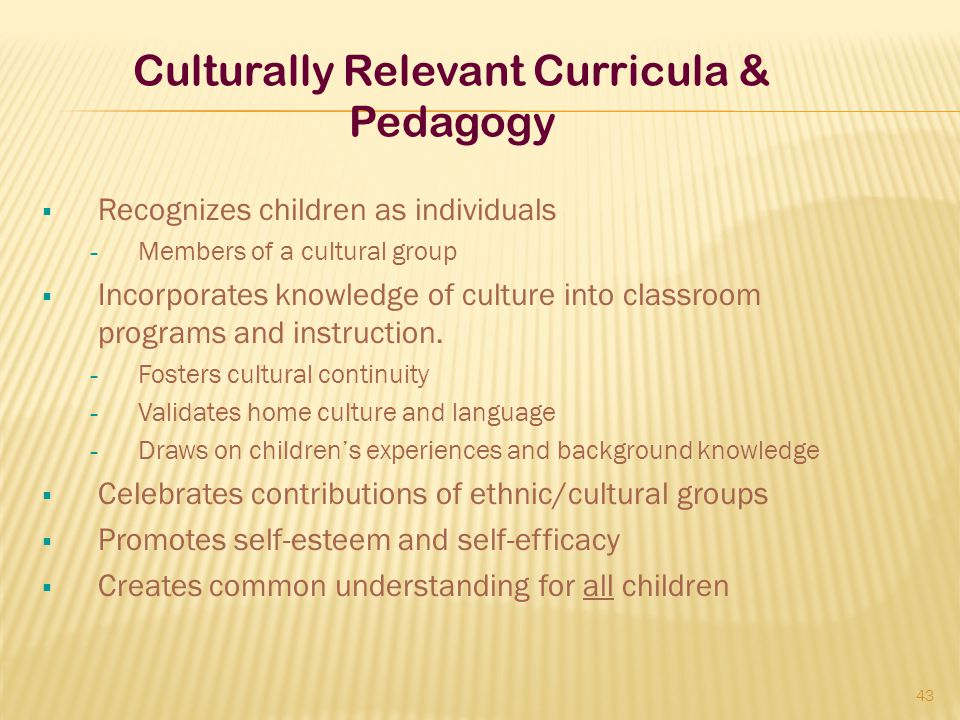 Culturally Relevant Curricula & Pedagogy