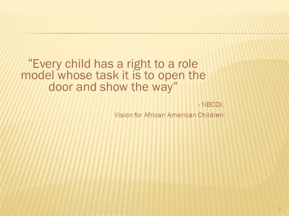 Every child has a right to a role model whose task it is to open the door and show the way
