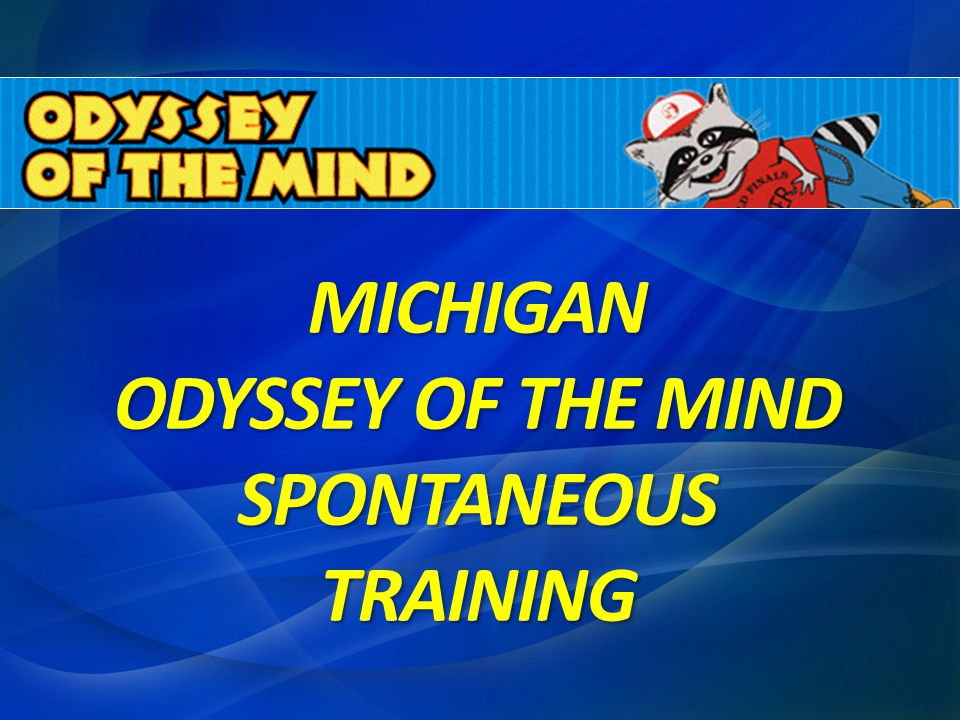 MICHIGAN ODYSSEY OF THE MIND SPONTANEOUS TRAINING