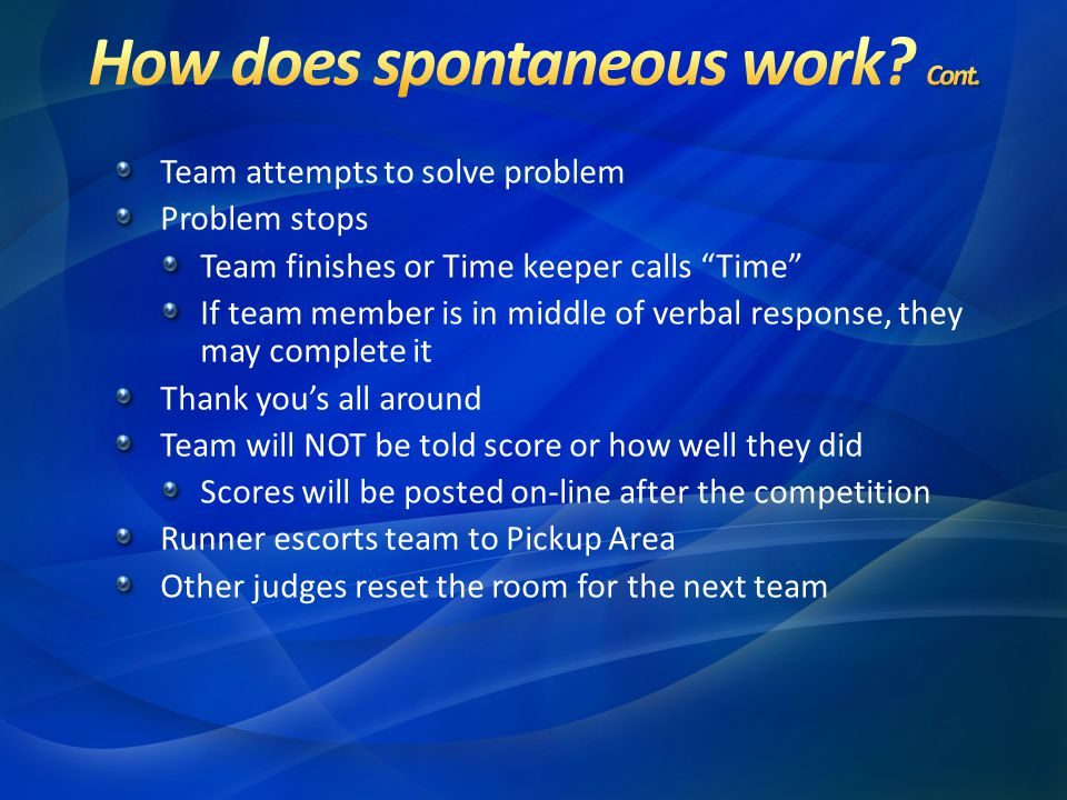 How does spontaneous work Cont.