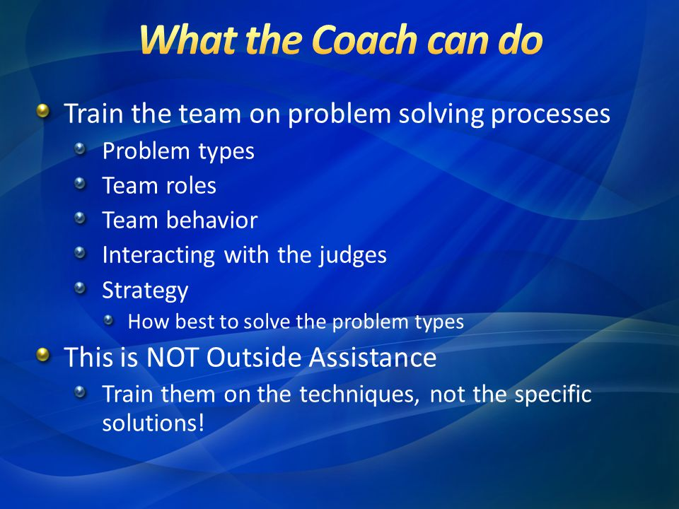 What the Coach can do Train the team on problem solving processes