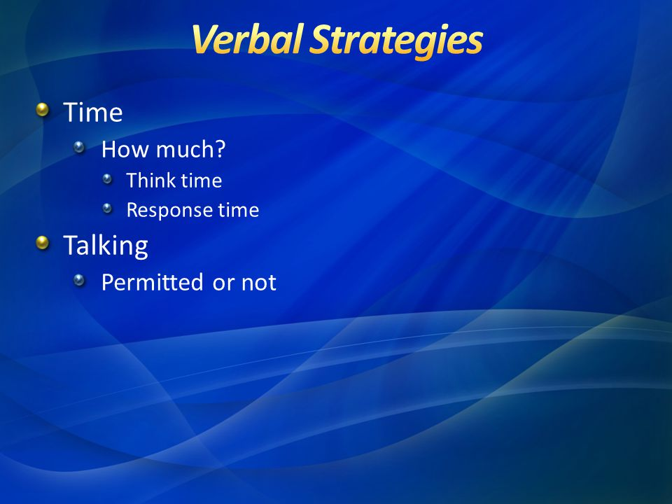 Verbal Strategies Time Talking How much Permitted or not Think time