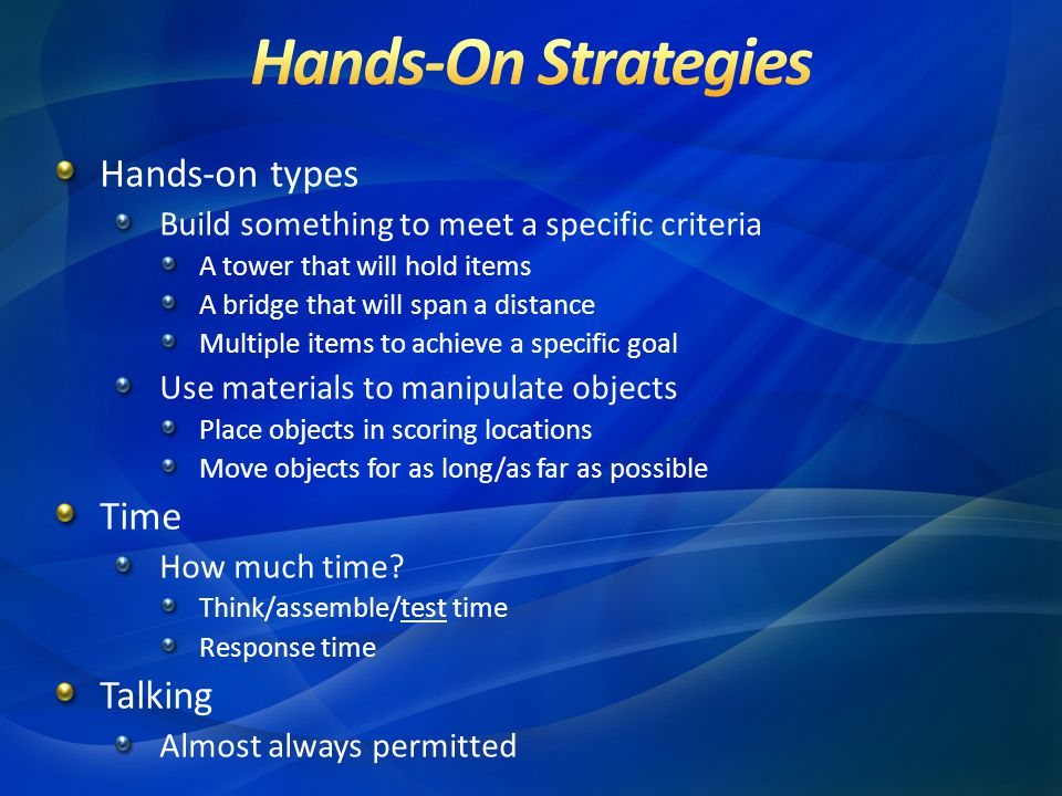 Hands-On Strategies Hands-on types Time Talking