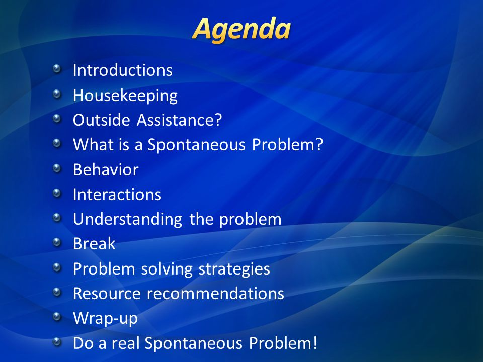 Agenda Introductions Housekeeping Outside Assistance