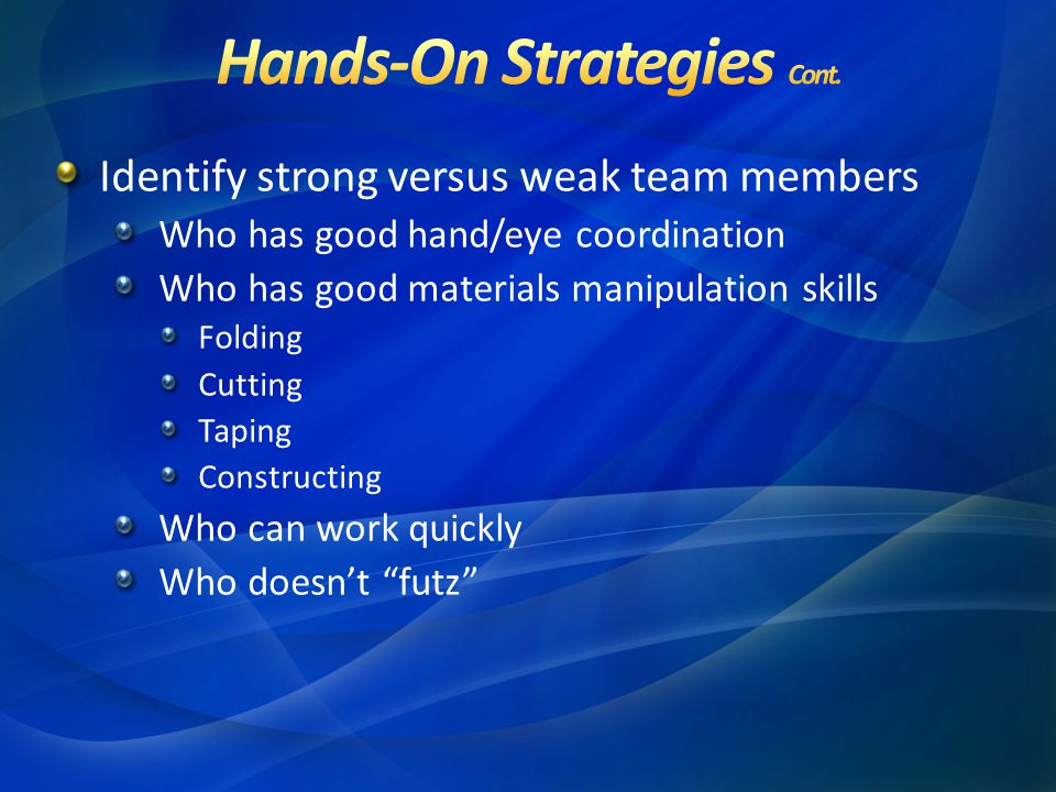 Hands-On Strategies Cont.