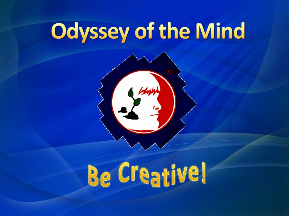 Odyssey of the Mind Be Creative!