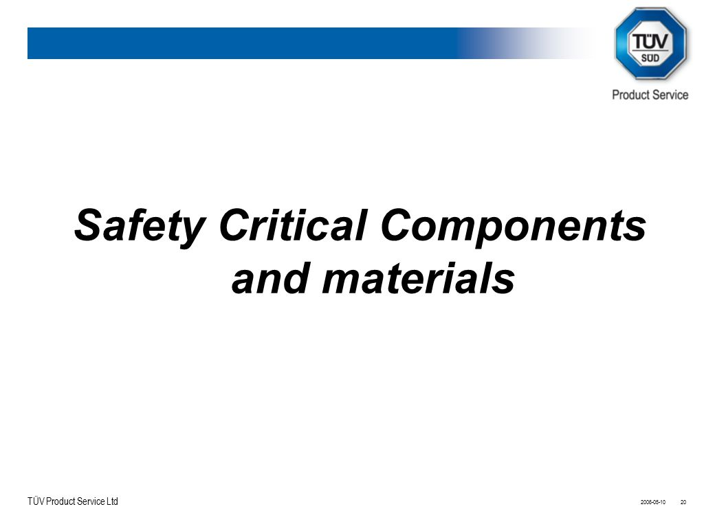 Safety Critical Components and materials