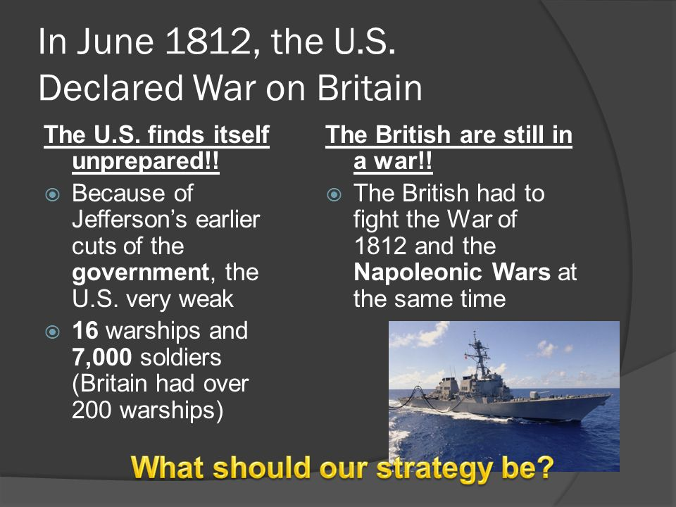 In June 1812, the U.S. Declared War on Britain