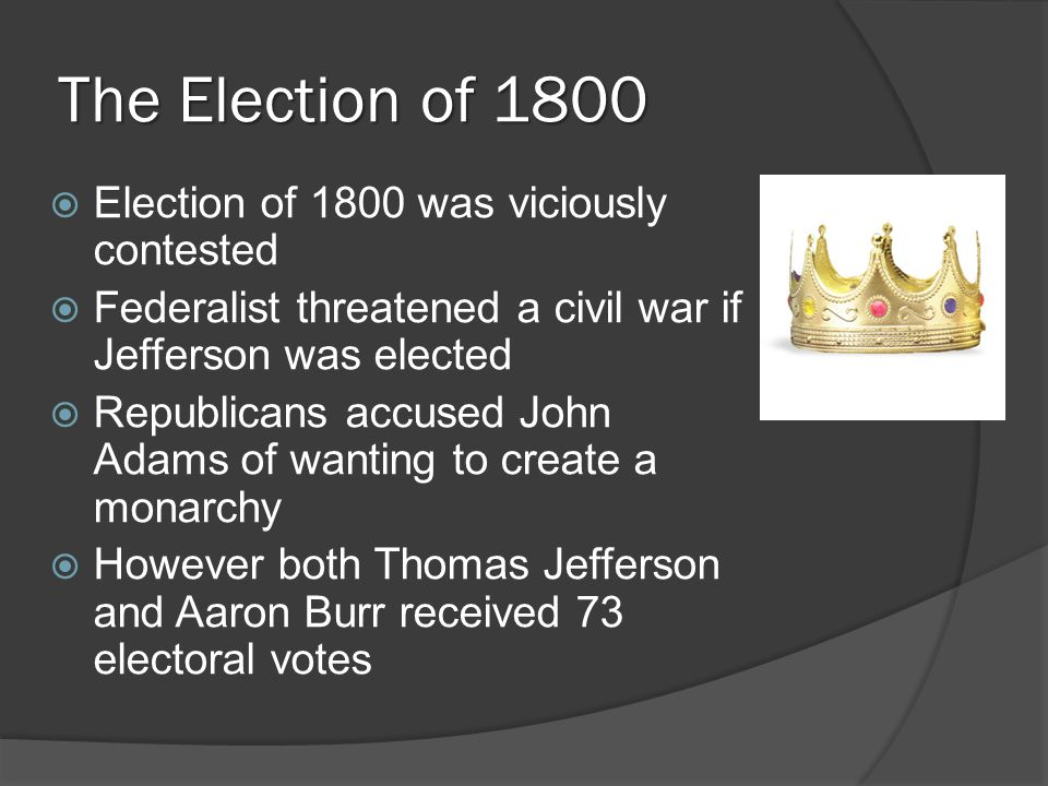 The Election of 1800 Election of 1800 was viciously contested
