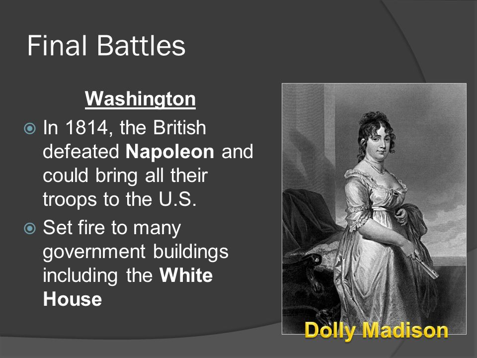 Final Battles Dolly Madison Washington
