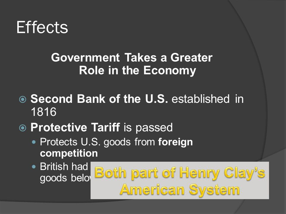 Effects Both part of Henry Clay's American System