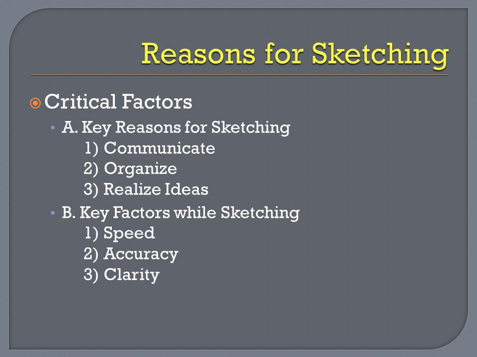 Reasons for Sketching Critical Factors