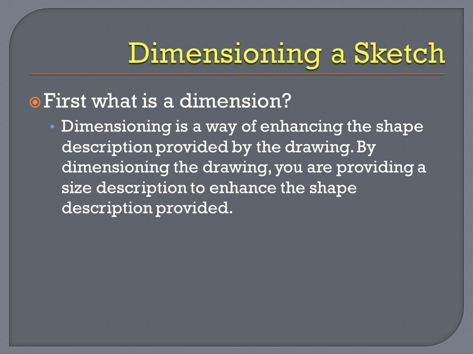 Dimensioning a Sketch First what is a dimension