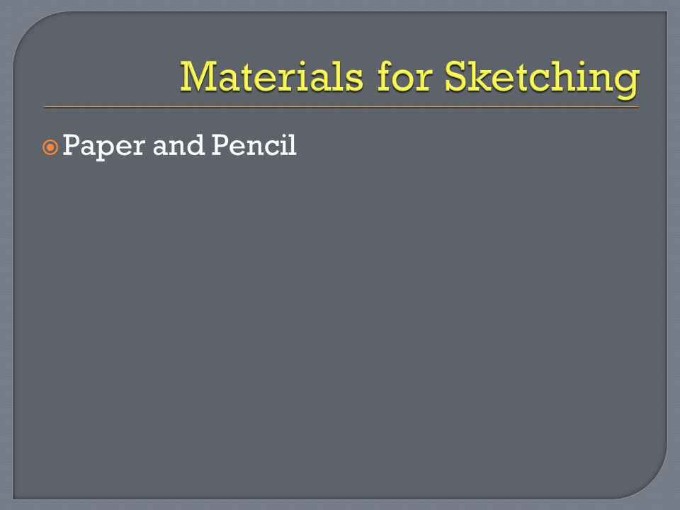 Materials for Sketching