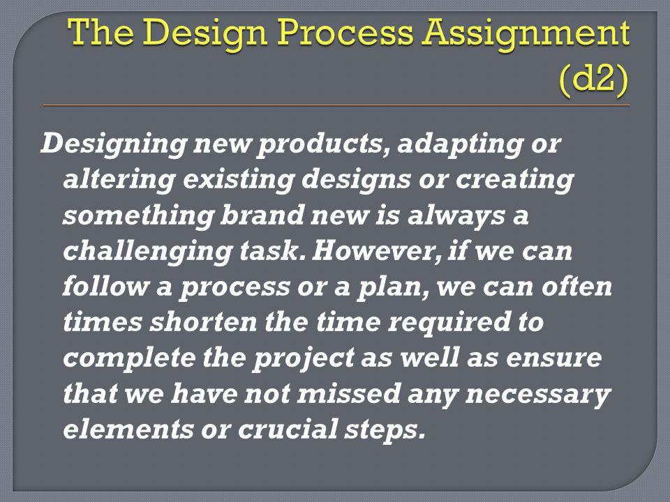 The Design Process Assignment (d2)