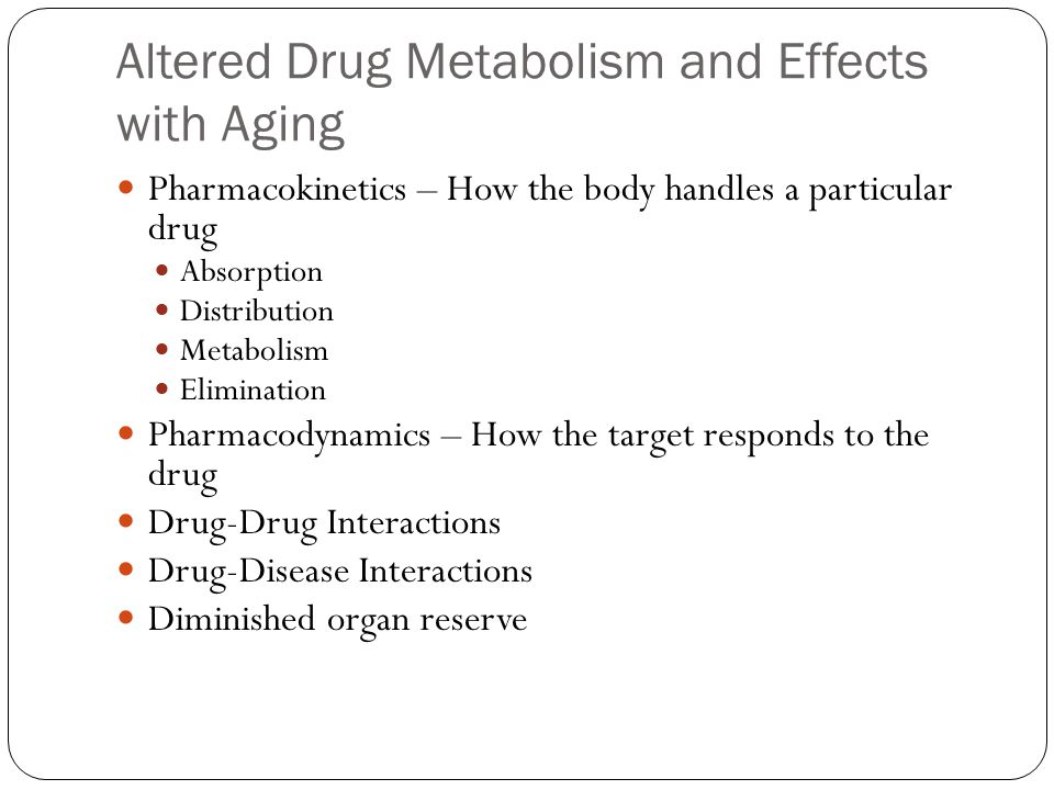 Altered Drug Metabolism and Effects with Aging