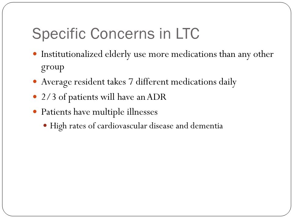 Specific Concerns in LTC