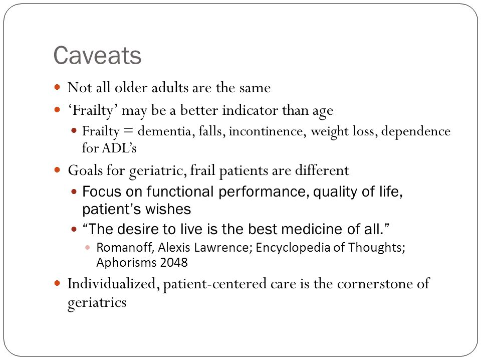 Caveats Not all older adults are the same
