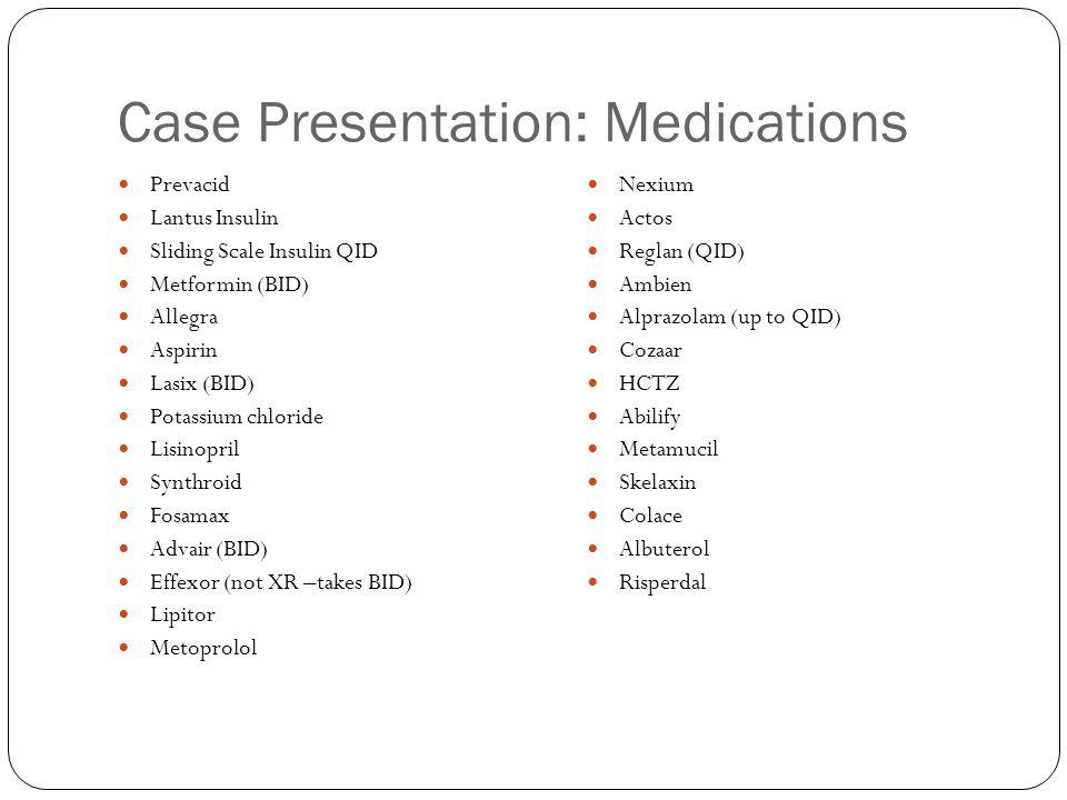 Case Presentation: Medications