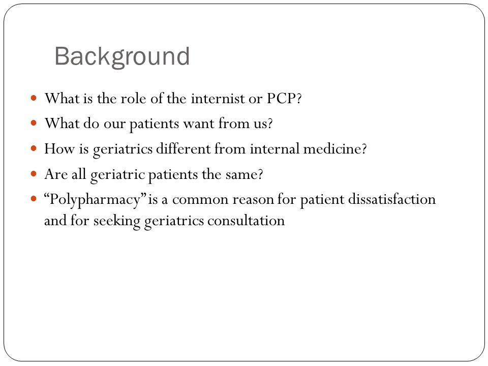 Background What is the role of the internist or PCP