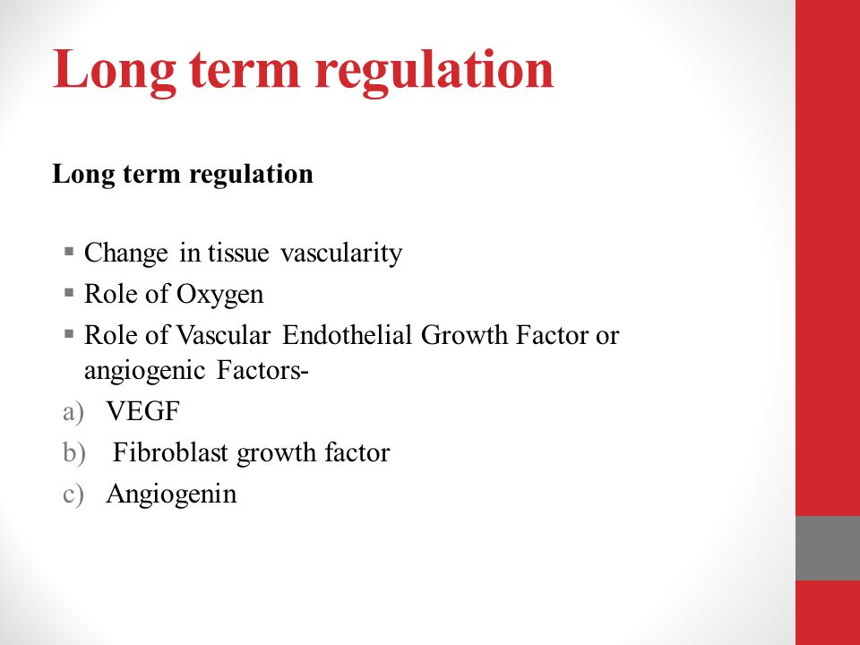 Long term regulation Long term regulation Change in tissue vascularity