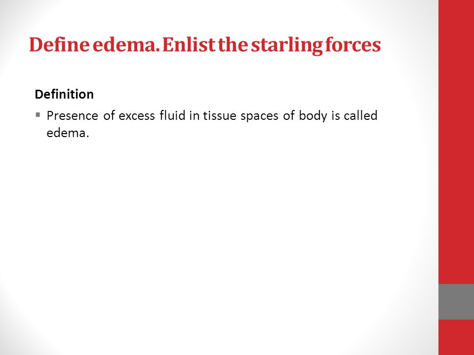 Define edema. Enlist the starling forces