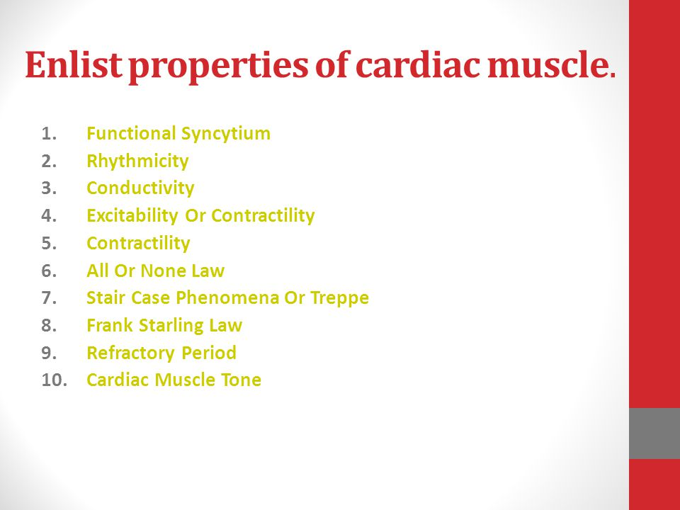 Enlist properties of cardiac muscle.