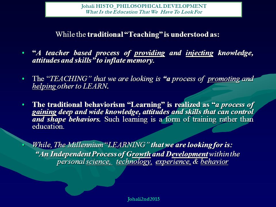 While the traditional Teaching is understood as: