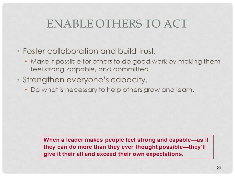Enable Others to Act Foster collaboration and build trust.