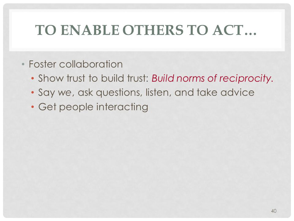 To enable others to act…
